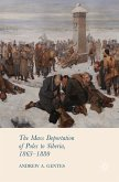 The Mass Deportation of Poles to Siberia, 1863-1880 (eBook, PDF)