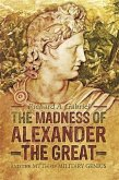Madness of Alexander the Great (eBook, ePUB)