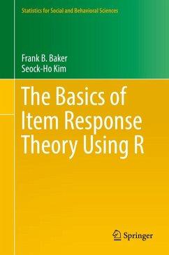 The Basics of Item Response Theory Using R (eBook, PDF) - Baker, Frank B.; Kim, Seock-Ho