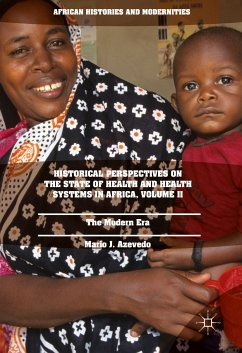 Historical Perspectives on the State of Health and Health Systems in Africa, Volume II (eBook, PDF) - Azevedo, Mario J.