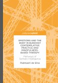 Emotions and The Body in Buddhist Contemplative Practice and Mindfulness-Based Therapy (eBook, PDF)