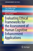 Evaluating Ethical Frameworks for the Assessment of Human Cognitive Enhancement Applications (eBook, PDF)