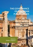 The Governance of European Public Goods (eBook, PDF)