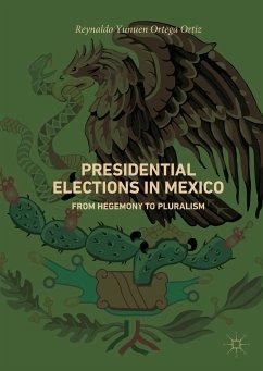 Presidential Elections in Mexico (eBook, PDF) - Ortega Ortiz, Reynaldo Yunuen