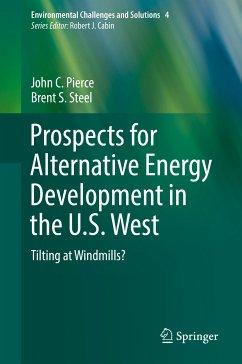 Prospects for Alternative Energy Development in the U.S. West (eBook, PDF) - Pierce, John C.; Steel, Brent S.