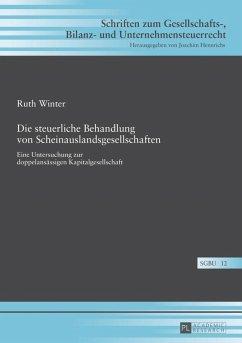 Die steuerliche Behandlung von Scheinauslandsgesellschaften (eBook, PDF) - Winter, Ruth