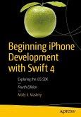 Beginning iPhone Development with Swift 4 (eBook, PDF)