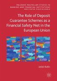 The Role of Deposit Guarantee Schemes as a Financial Safety Net in the European Union (eBook, PDF)