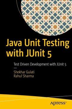 Java Unit Testing with JUnit 5 (eBook, PDF) - Gulati, Shekhar; Sharma, Rahul