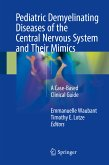 Pediatric Demyelinating Diseases of the Central Nervous System and Their Mimics (eBook, PDF)