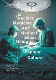 Teaching Medicine and Medical Ethics Using Popular Culture (eBook, PDF)