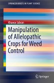 Manipulation of Allelopathic Crops for Weed Control (eBook, PDF)