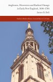 Anglicans, Dissenters and Radical Change in Early New England, 1686-1786 (eBook, PDF)