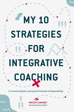 My 10 Strategies for Integrative Coaching (eBook, PDF) - Lenhardt, Vincent