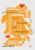 Performativity in Art, Literature, and Videogames (eBook, PDF)