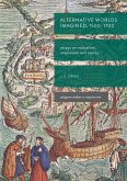 Alternative Worlds Imagined, 1500-1700 (eBook, PDF)