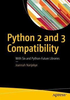 Python 2 and 3 Compatibility (eBook, PDF) - Nanjekye, Joannah