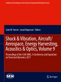 Shock & Vibration, Aircraft/Aerospace, Energy Harvesting, Acoustics & Optics, Volume 9 (eBook, PDF)