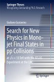Search for New Physics in Mono-jet Final States in pp Collisions (eBook, PDF)