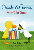 Duck & Goose. A Gift for Goose