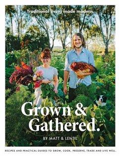 Grown & Gathered - Purbrick, Matt; Purbrick, Lentil