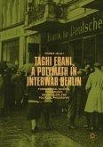 Taghi Erani, a Polymath in Interwar Berlin