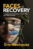 Faces of Recovery: Treatments That Help Ptsd, Tbi, and Moral Injury