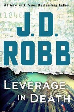 Leverage in Death - Robb, J. D.