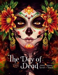 Day of the Dead: Artists, Makeup, Rituals and Tattoos - Moura, Clarisa