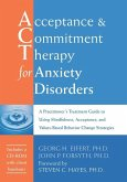 Acceptance and Commitment Therapy for Anxiety Disorders: A Practitioner's Treatment Guide to Using Mindfulness, Acceptance, and Values-Based Behavior