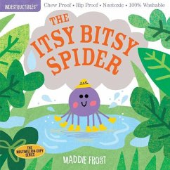 Indestructibles: The Itsy Bitsy Spider - Frost, Maddie