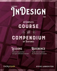 Adobe Indesign CC: A Complete Course and Compendium of Features - Laske, Stephen
