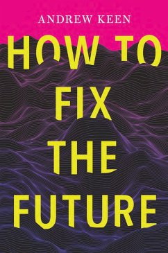 How to Fix the Future - Keen, Andrew