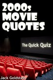 2000s Movie Quotes - The Quick Quiz (eBook, PDF)