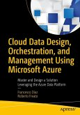 Cloud Data Design, Orchestration, and Management Using Microsoft Azure (eBook, PDF)