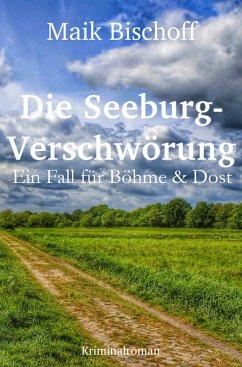 Die Seeburg-Verschwörung (eBook, ePUB) - Bischoff, Maik