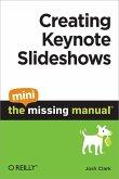 Creating Keynote Slideshows: The Mini Missing Manual (eBook, ePUB)