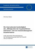 Die internationale Zustaendigkeit des Mittelpunkts der hauptsaechlichen Interessen und von insolvenzbezogenen Einzelverfahren (eBook, ePUB)