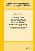 Die Neutralitaet der Umsatzsteuer als europaeisches Besteuerungsprinzip (eBook, ePUB)
