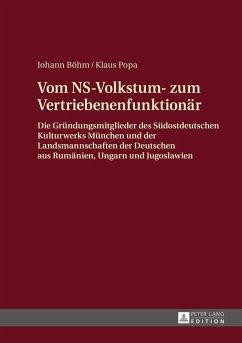 Vom NS-Volkstum- zum Vertriebenenfunktionaer (eBook, ePUB) - Bohm, Johann