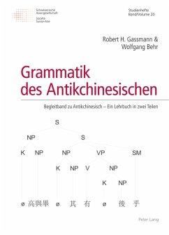 Grammatik des Antikchinesischen (eBook, PDF) - Gassmann, Robert H.