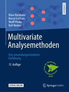 Multivariate Analysemethoden - Backhaus, Klaus; Erichson, Bernd; Plinke, Wulff; Weiber, Rolf