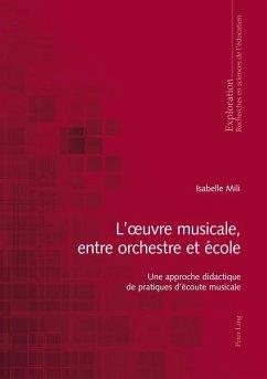 L'A uvre musicale, entre orchestre et ecole (eBook, ePUB) - Mili, Isabelle