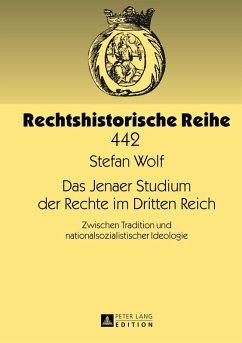 Das Jenaer Studium der Rechte im Dritten Reich (eBook, PDF) - Wolf, Stefan