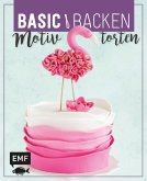 Basic Backen - Motivtorten (eBook, ePUB)