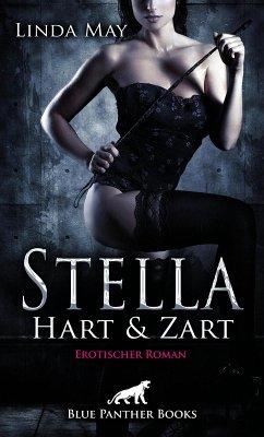 Stella - Hart und Zart   Erotischer Roman (eBook, ePUB) - May, Linda