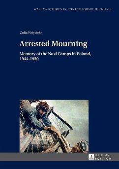 Arrested Mourning (eBook, ePUB) - Woycicka, Zofia