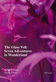 Glass Veil: Seven Adventures in Wonderland (eBook, ePUB)