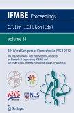 6th World Congress of Biomechanics (WCB 2010), 1 - 6 August 2010, Singapore (eBook, PDF)