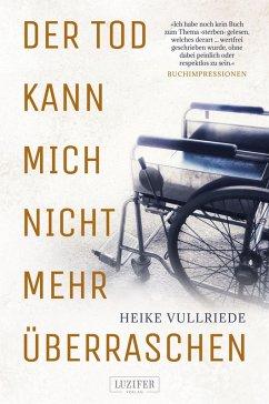 Der Tod kann mich nicht mehr überraschen (eBook, ePUB) - Vullriede, Heike